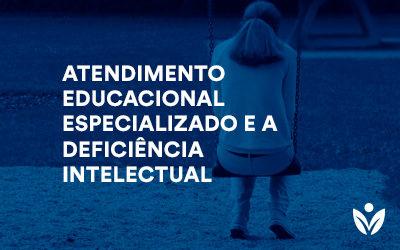 Pós-Graduação em Atendimento Educacional Especializado e a Deficiência Intelectual