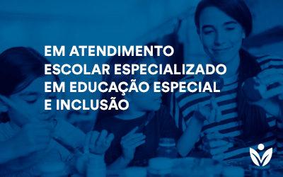 Pós-Graduação em Atendimento Escolar Especializado em Educação Especial e Inclusão