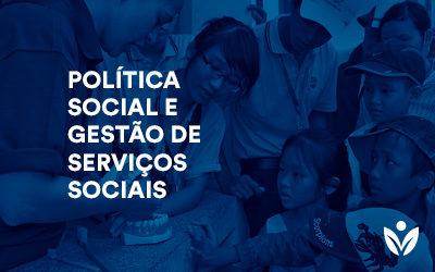 Pós-Graduação em Política Social e Gestão de Serviços Sociais