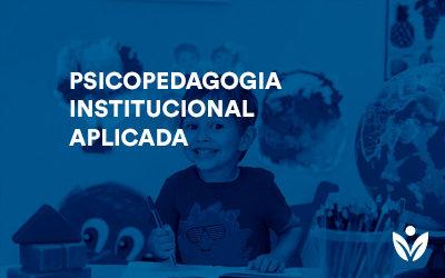 Pós-Graduação em Psicopedagogia Institucional Aplicada
