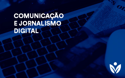Pós-Graduação em COMUNICAÇÃO E JORNALISMO DIGITAL