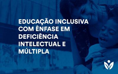 Pós-Graduação em Educação Inclusiva Com Ênfase em Deficiência Intelectual e Múltipla