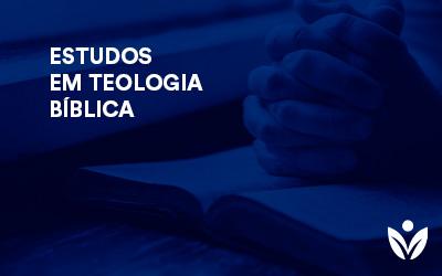 PÓS-GRADUAÇÃO EM ESTUDOS EM TEOLOGIA BÍBLICA