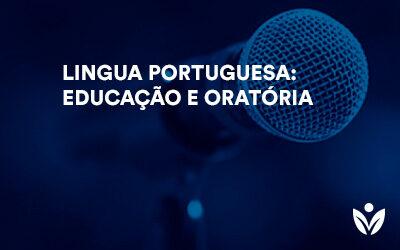 Pós-Graduação em Lingua Portuguesa: Educação e Oratória