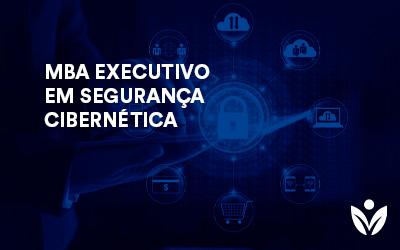MBA Executivo em Segurança Cibernética