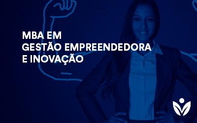 MBA EM GESTÃO EMPREENDEDORA E INOVAÇÃO