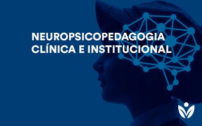 Pós-Graduação em Neuropsicopedagogia Clínica e Institucional