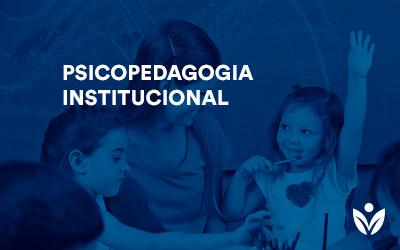 Pós-Graduação em Psicopedagogia Institucional