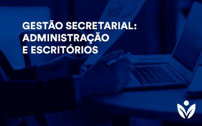 Extensão em Gestão Secretarial: Administração e Escritórios