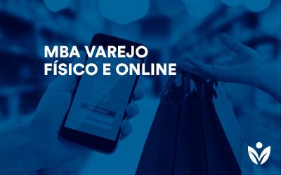 MBA VAREJO FÍSICO E ONLINE