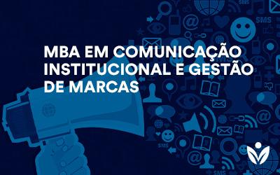 MBA EM COMUNICAÇÃO INSTITUCIONAL E GESTÃO DE MARCAS